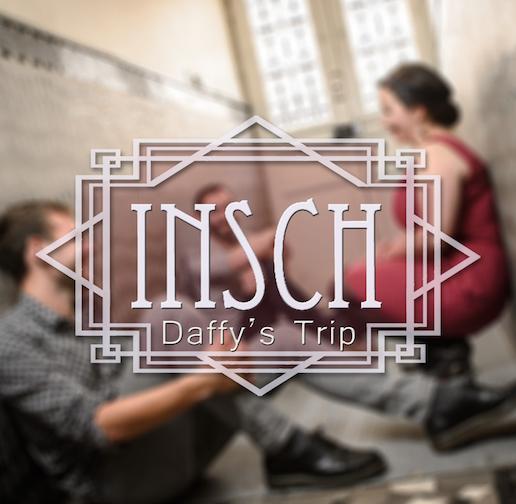 INSCH - Daffy's Trip 10€